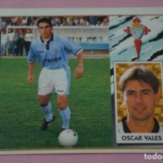Cromos de Fútbol: CROMO DE FUTBOL OSCAR VALES DEL CELTA DE VIGO COLOCA SIN PEGAR LIGA ESTE 1997-1998/97-98. Lote 210644220