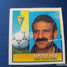 Cromos de Fútbol: 92 93 ESTE. BAJA CADIZ RAMÓN BLANCO . Lote 171313025