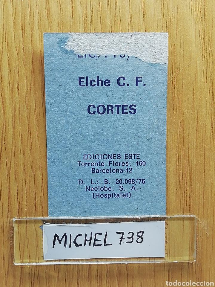 Cromos de Fútbol: Este liga 76 /77... Cortes... Elche.. Recuperado... - Foto 2 - 175043755