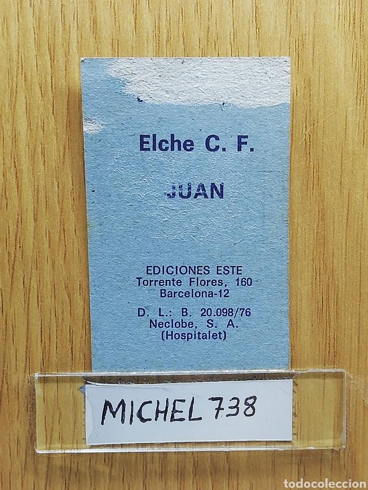 Cromos de Fútbol: Este liga 76 /77... Juan.. Elche... Recuperado... - Foto 2 - 175044389