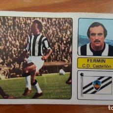 Cromos de Fútbol: CROMO DE FUTBOL 1973/74, FHER: ULTIMO FICHAJE Nº 8: FERMIN (CASTELLÓN). EN BUEN ESTADO.. Lote 175524315
