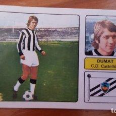 Cromos de Fútbol: CROMO DE FUTBOL 1973/74, FHER: ULTIMO FICHAJE Nº 9: DUMAT (CASTELLÓN). EN BUEN ESTADO.. Lote 175524518