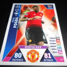 Cromos de Fútbol: 173 PAUL POGBA MANCHESTER UNITED CARDS CROMOS CHAMPIONS LEAGUE TOPPS ATTAX 18 19 2018 2019. Lote 176217584
