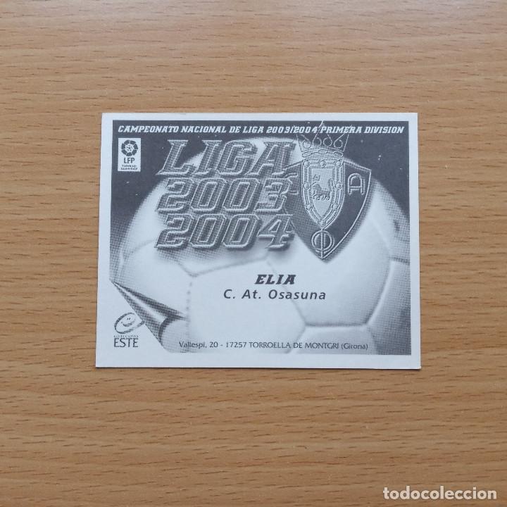 Cromos de Fútbol: ELIA C AT OSASUNA EDICIONES ESTE 2003 2004 LIGA 03 04 SIN PEGAR NUNCA PEGADO - Foto 2 - 182644221
