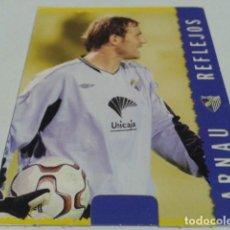 Cromos de Fútbol: CROMO FICHAS MAGIC DE LA LIGA 2004 - 05 ( ARNAU )Nº 270 MALAGA MUNDICROMO 2005 . Lote 183529891