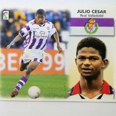 Cromos de Fútbol: JULIO CESAR, BAJA REAL VALLADOLID, EDITORIAL ESTE 99/00, NUNCA PEGADO. Lote 183826963