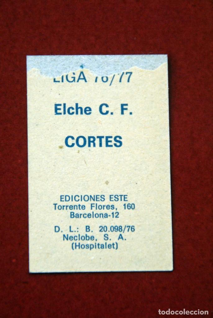 Cromos de Fútbol: ED. ESTE 76-77. CORTES ELCHE. RECUPERADO - Foto 2 - 186221840