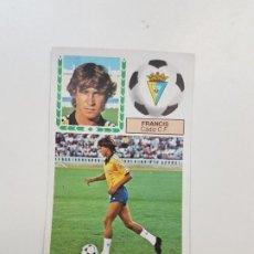 Cromos de Fútbol: SUBASTA INICIAL 1 CENTIMO FRANCIS CADIZ FICHAJE ESTE 83 84 DESPEGADO VER FOTOS. Lote 191120346