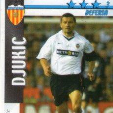 Cromos de Fútbol: DJUKIC (VALENCIA C.F.) - FUTBOL MATCH TOTAL - LIGA 2002/2003 - MAGIC BOX INT.. Lote 191993896