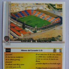 Cromos de Fútbol: 515 CIUTAT DE VALENCIA / HIMNO LEVANTE U.D. (CASTELLANO) - MUNDICROMO 2007. Lote 194302605