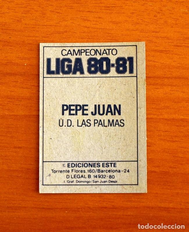 Cromos de Fútbol: Las Palmas - Pepe Juan - Liga 1980-1981, 80-81 - Ediciones Este - Nunca pegado - Foto 2 - 195379326