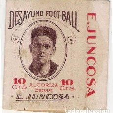 Cromos de Fútbol: DESAYUNO FOOT-BALL, CHOCOLATE E. JUNCOSA, 1922 - ALCORIZA (CD EUROPA). Lote 195537960