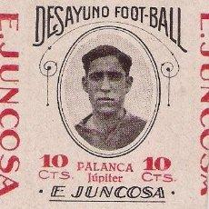 Cromos de Fútbol: DESAYUNO FOOT-BALL, CHOCOLATE E. JUNCOSA, 1922 - PALANCA (JÚPITER). Lote 195538091