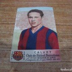 Cromos de Fútbol: CROMO POSTAL FUTBOL CALVET CLUB DE FUTBOL BARCELONA VER FOTOS. Lote 203207487