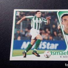 Cromos de Fútbol: ISMAEL BETIS SIN PEGAR PANINI EDICIONES ESTE LIGA TEMPORADA 2004 2005 04 05. Lote 207043857