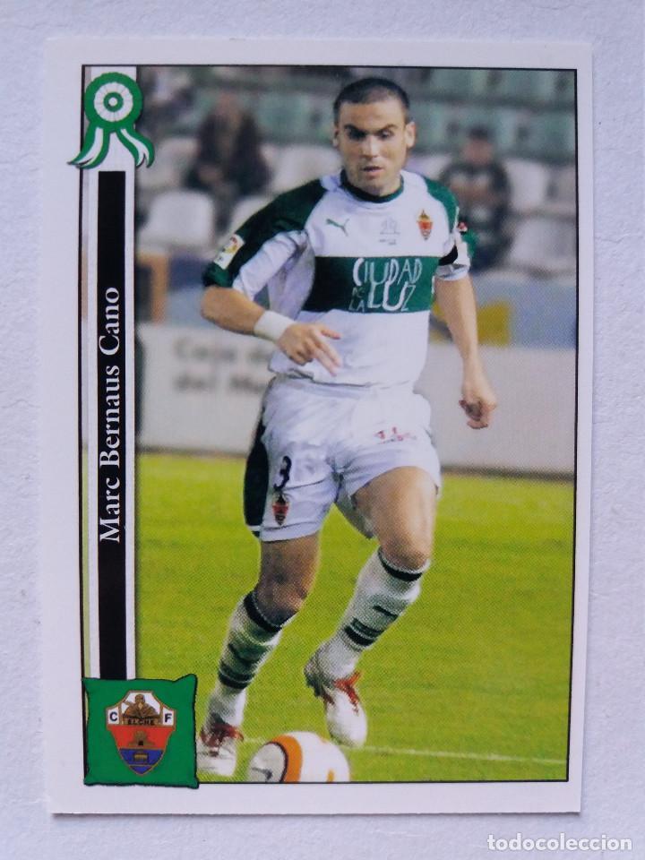 814 BERNAÚS - ELCHE C.F. (2º DIVISIÓN) - MUNDICROMO 2006 (Coleccionismo Deportivo - Álbumes y Cromos de Deportes - Cromos de Fútbol)