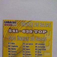 Cartes à collectionner de Football: LAS FICHAS DE LA LIGA 2011 2012 Nº 640 INDICE DE BAJAS FICHAS LIGA 11 12 MUNDICROMO. Lote 217737192