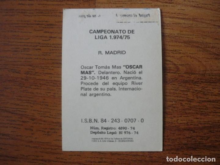 Cromos de Fútbol: FHER 74 75 OSCAR MAS (REAL MADRID) - CAMPEONATO LIGA 1974 1975 - CROMO FUTBOL DESPEGADO - Foto 2 - 217932205