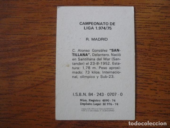 Cromos de Fútbol: FHER 74 75 SANTILLANA (REAL MADRID) - CAMPEONATO LIGA 1974 1975 - CROMO FUTBOL NUNCA PEGADO - Foto 2 - 217932370