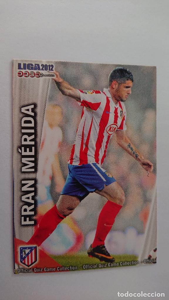 LAS FICHAS DE LA LIGA 2011 2012 AT. DE MADRID Nº 176 FRAN MERIDA FICHAS LIGA 11 12 MUNDICROMO (Coleccionismo Deportivo - Álbumes y Cromos de Deportes - Cromos de Fútbol)