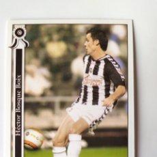 Cromos de Fútbol: MUNDICROMO LAS FICHAS DE LA LIGA 2006 HÉCTOR BOSQUE N° 1036 CASTELLÓN. Lote 218216096