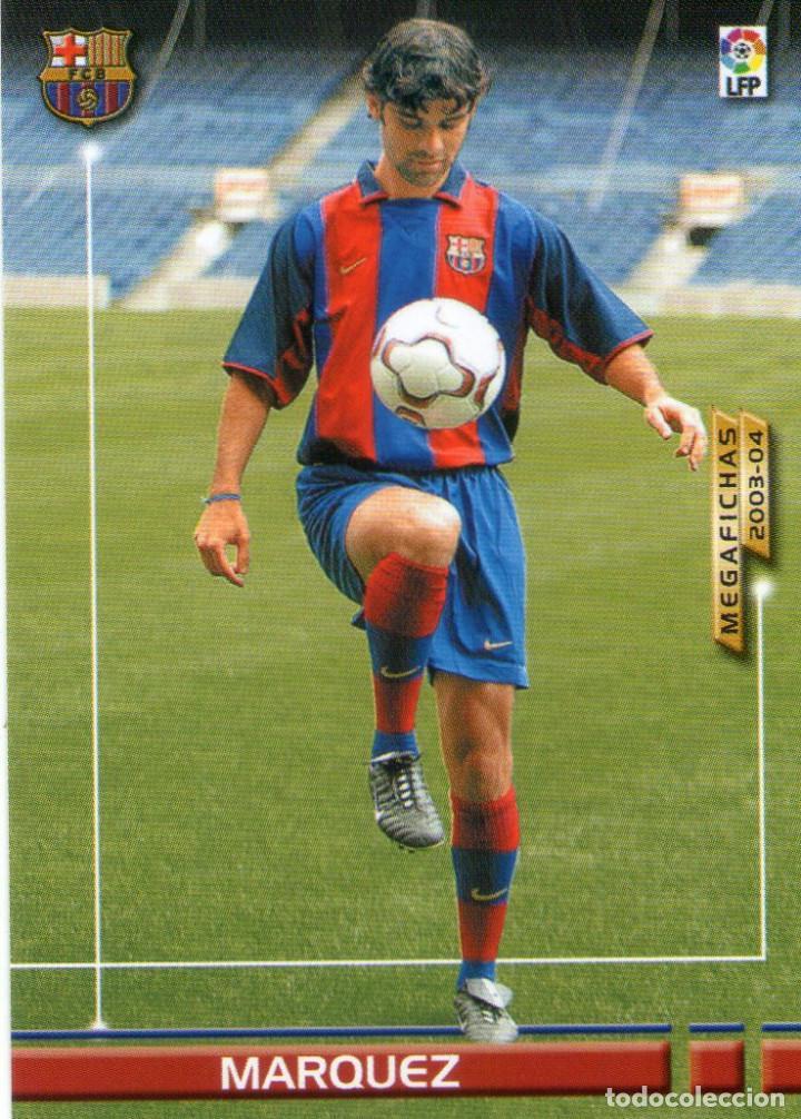 MÁRQUEZ (F.C. BARCELONA) - Nº 59 - MEGAFICHAS 2003/2004 - PANINI. (Coleccionismo Deportivo - Álbumes y Cromos de Deportes - Cromos de Fútbol)