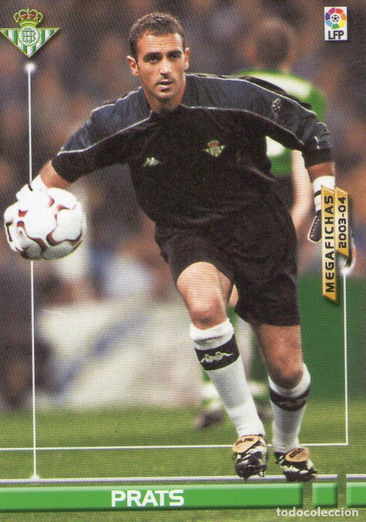 PRATS (REAL BETIS) - Nº 74 - MEGAFICHAS 2003/2004 - PANINI. (Coleccionismo Deportivo - Álbumes y Cromos de Deportes - Cromos de Fútbol)