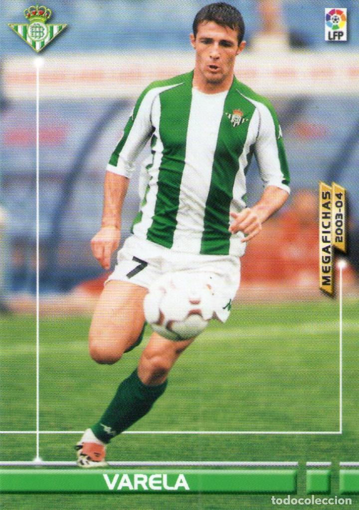 VARELA (REAL BETIS) - Nº 75 - MEGAFICHAS 2003/2004 - PANINI. (Coleccionismo Deportivo - Álbumes y Cromos de Deportes - Cromos de Fútbol)