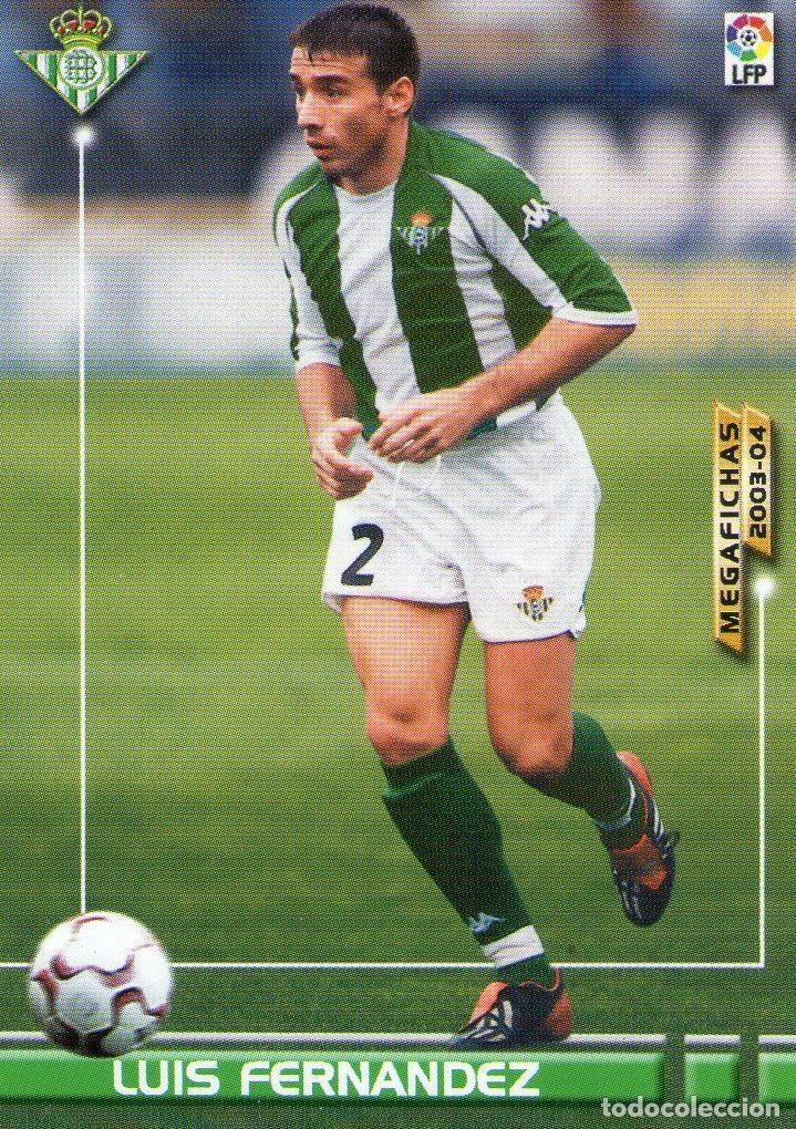LUIS FERNÁNDEZ (REAL BETIS) - Nº 79 - MEGAFICHAS 2003/2004 - PANINI. (Coleccionismo Deportivo - Álbumes y Cromos de Deportes - Cromos de Fútbol)