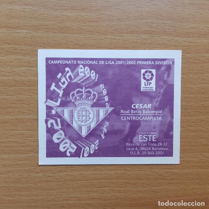 Cromos de Fútbol: CESAR REAL BETIS EDICIONES ESTE 2001 2002 LIGA 01 02 SIN PEGAR NUNCA PEGADO - Foto 2 - 219508931