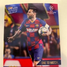 Cromos de Fútbol: LIONEL MESSI - TOPPS NOW / EDICION LIMITADA / ONE TWO WATCH N°55 / FC BARCELONA #ROOKIES. Lote 220848005