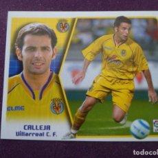 Cromos de Fútbol: CALLEJA - BAJA - VILLARREAL C.F. - CROMO LIGA ESTE - 2005-06 05 06 - NUNCA PEGADO. Lote 222130498