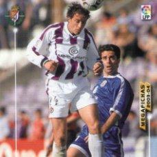 Cromos de Fútbol: ÓSCAR SÁNCHEZ (REAL VALLADOLID) - Nº 319 - MEGAFICHAS 2003/2004 - PANINI.. Lote 222143523