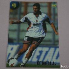 Cromos de Fútbol: CROMO CARD DE FUTBOL O´NEILL DEL CAGLIARI Nº 49 CALCIATORI 2000 DE MUNDICROMO. Lote 222849622