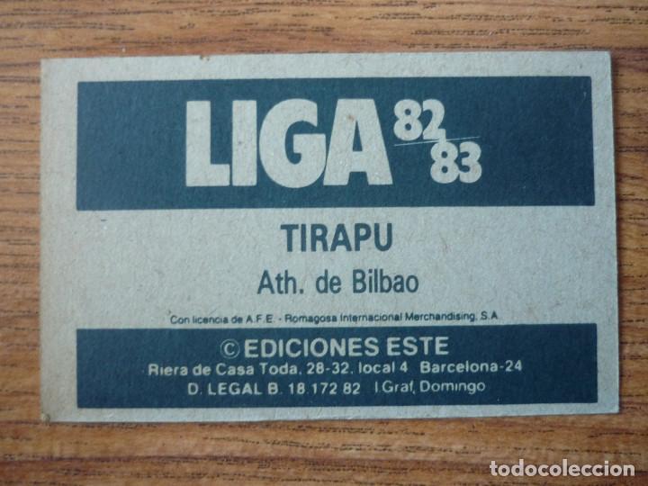 Cromos de Fútbol: CROMO LIGA ESTE 82 83 TIRAPU (ATHLETIC CLUB BILBAO) - NUNCA PEGADO - 1982 1983 - Foto 2 - 226114568