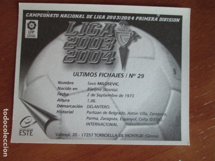 Cromos de Fútbol: #29 MILOSEVIC R.C. CELTA ÚLTIMOS FICHAJES LIGA 03 04 EDICIONES ESTE 2003 2004 FICHAJE SIN PEGAR - Foto 2 - 231689315