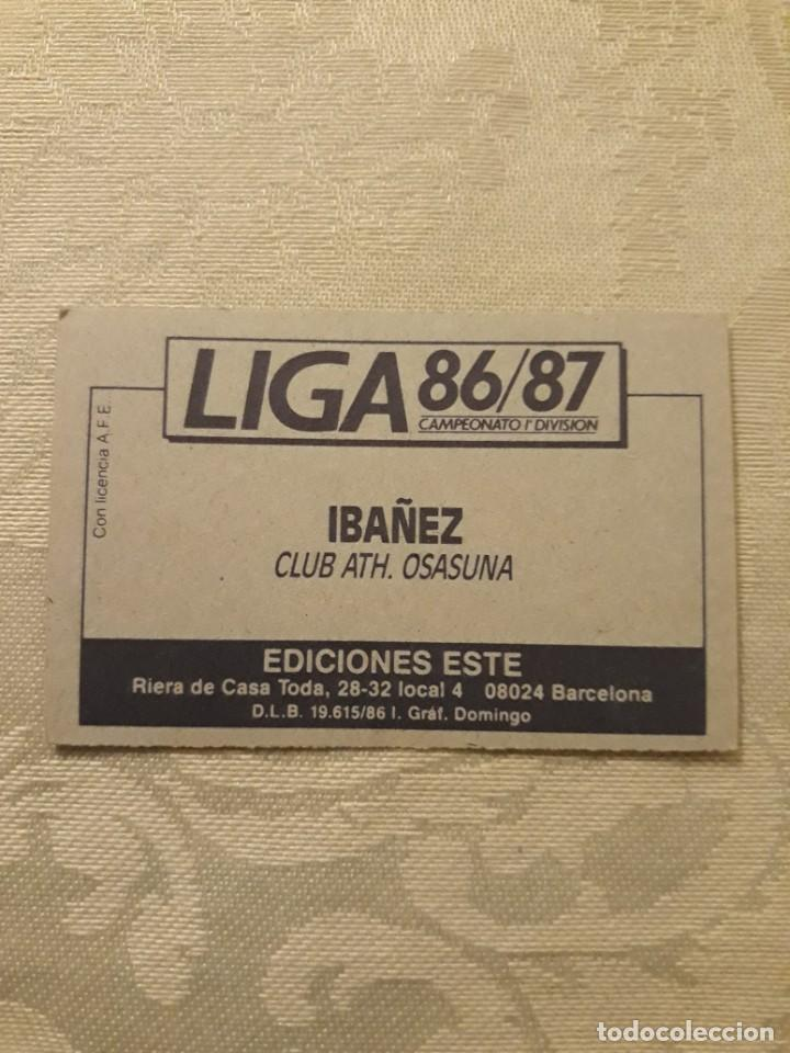 Cromos de Fútbol: IBAÑEZ OSASUNA NUNCA PEGADO CON ERROR ESTE 1986 1987 CROMO FUTBOL LIGA 86 87 - Foto 2 - 234902475