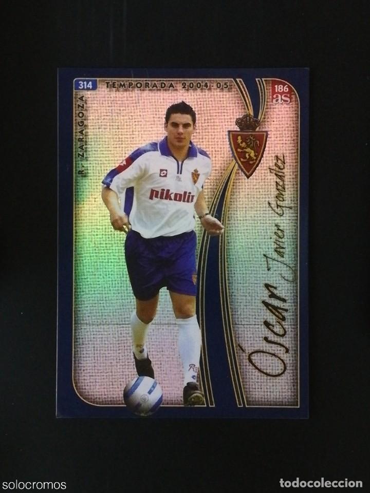#314 OSCAR ZARAGOZA 186 AS LAS FICHAS DE LA LIGA 2005 VERSION AS MUNDICROMO 05 (Coleccionismo Deportivo - Álbumes y Cromos de Deportes - Cromos de Fútbol)