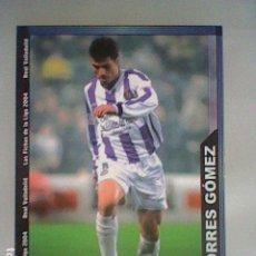 Cromos de Fútbol: TORRES GOMEZ 363 VALLADOLID FICHAS LIGA 2003 2004 03 04 MUNDICROMO MC **********************. Lote 237403750