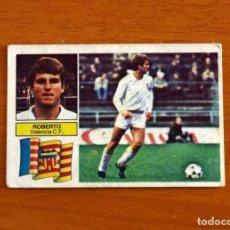Cromos de Fútbol: VALENCIA - ROBERTO - LIGA 1982-1983, 82-83 - EDICIONES ESTE. Lote 237521815