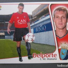Cromos de Fútbol: DELPORTE (C. AT. OSASUNA) - ÚLTIMOS FICHAJES Nº 4 - LIGA 04/05 - EDICIONES ESTE - NUNCA PEGADO.. Lote 244665670