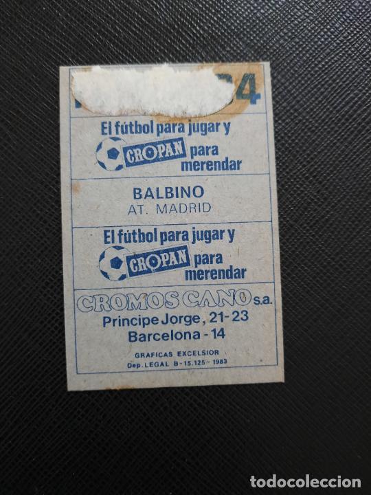Cromos de Fútbol: BALBINO AT MADRID CANO 1983 1984 CROMO FUTBOL LIGA 83 84 - DESPEGADO - CROPAN 780 - Foto 2 - 254456515