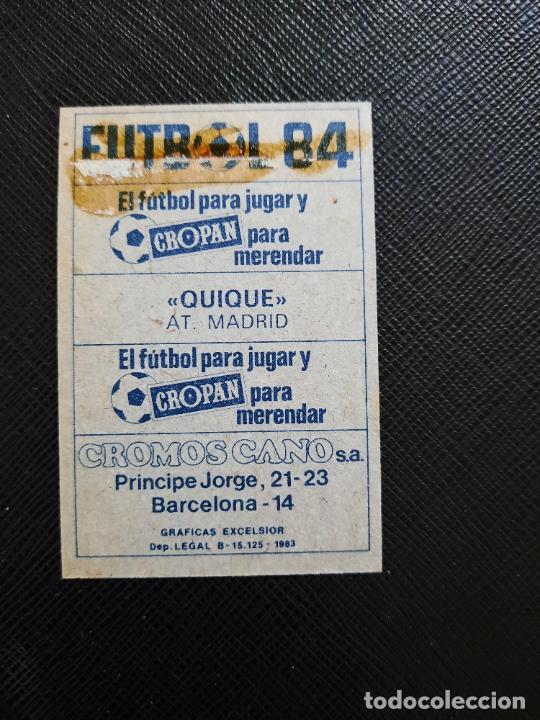Cromos de Fútbol: QUIQUE AT MADRID CANO 1983 1984 CROMO FUTBOL LIGA 83 84 - DESPEGADO - CROPAN 782 - Foto 2 - 254456660