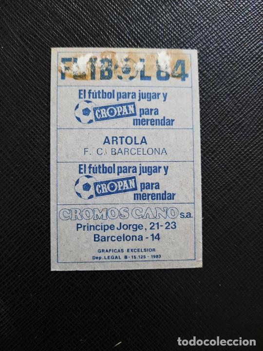 Cromos de Fútbol: ARTOLA BARCELONA CANO 1983 1984 CROMO FUTBOL LIGA 83 84 - DESPEGADO - CROPAN 788 - Foto 2 - 254457290