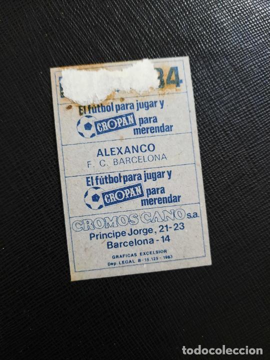Cromos de Fútbol: ALEXANCO BARCELONA CANO 1983 1984 CROMO FUTBOL LIGA 83 84 - DESPEGADO - CROPAN 790 - Foto 2 - 254457495