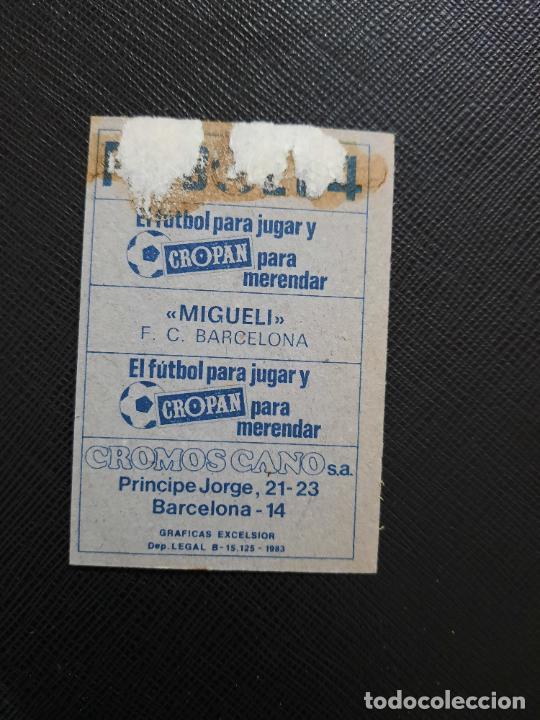 Cromos de Fútbol: MIGUELI BARCELONA CANO 1983 1984 CROMO FUTBOL LIGA 83 84 - DESPEGADO - CROPAN 791 - Foto 2 - 254457615