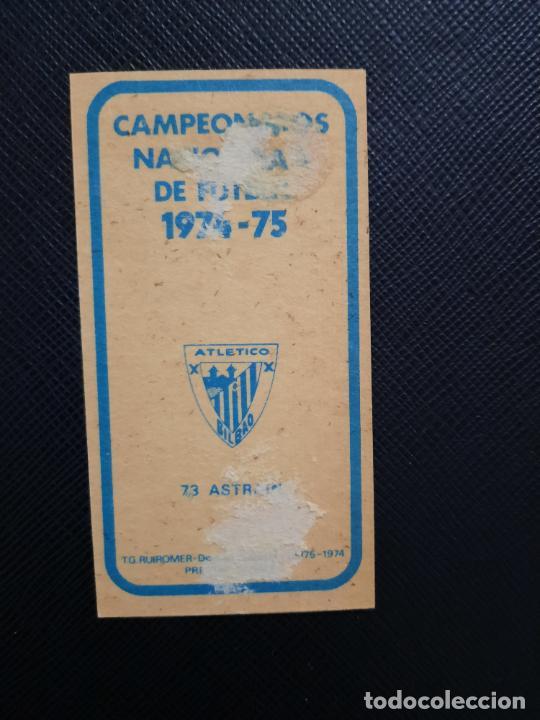 Cromos de Fútbol: ASTRAIN BILBAO RUIZ ROMERO 1974 1975 CROMO FUTBOL LIGA 74 75 DESPEGADO - A31 - PG199 73 - Foto 2 - 255371055