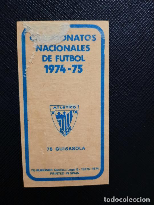 Cromos de Fútbol: GUISASOLA BILBAO RUIZ ROMERO 1974 1975 CROMO FUTBOL LIGA 74 75 DESPEGADO - A31 - PG208 75 - Foto 2 - 255371540