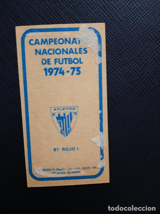 Cromos de Fútbol: ROJO I BILBAO RUIZ ROMERO 1974 1975 CROMO FUTBOL LIGA 74 75 DESPEGADO - A31 - PG208 81 - Foto 2 - 255372705