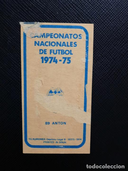 Cromos de Fútbol: ANTON VALENCIA RUIZ ROMERO 1974 1975 CROMO FUTBOL LIGA 74 75 DESPEGADO - A31 - PG208 89 - Foto 2 - 255373440